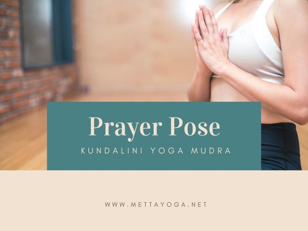 pranamasana, prayer pose, meditation, metta yoga, kundalini yoga, mindfulness, anahata, kriya,