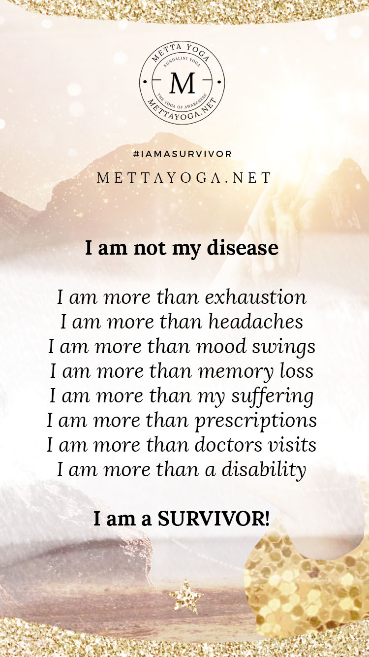 I am a survivor, Metta Yoga, Mettayoga.net, Survivor, chronic Illness, You are not your ilness, Screensaver, Iphone, Ios, Wallapaper, I am not my disease,
