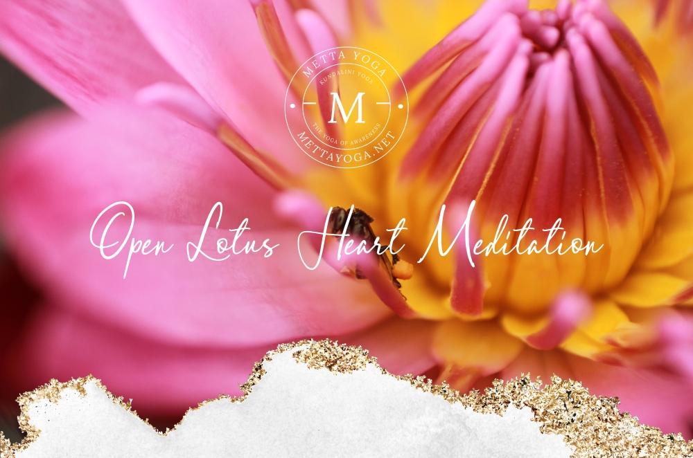 Kundalini Yoga, Kundalini Meditation, Tiaga Nihal Kaur, Open Lotus Heart Meditation, Meditation, Mindfulness, Metta Yoga, Mettayoga.net
