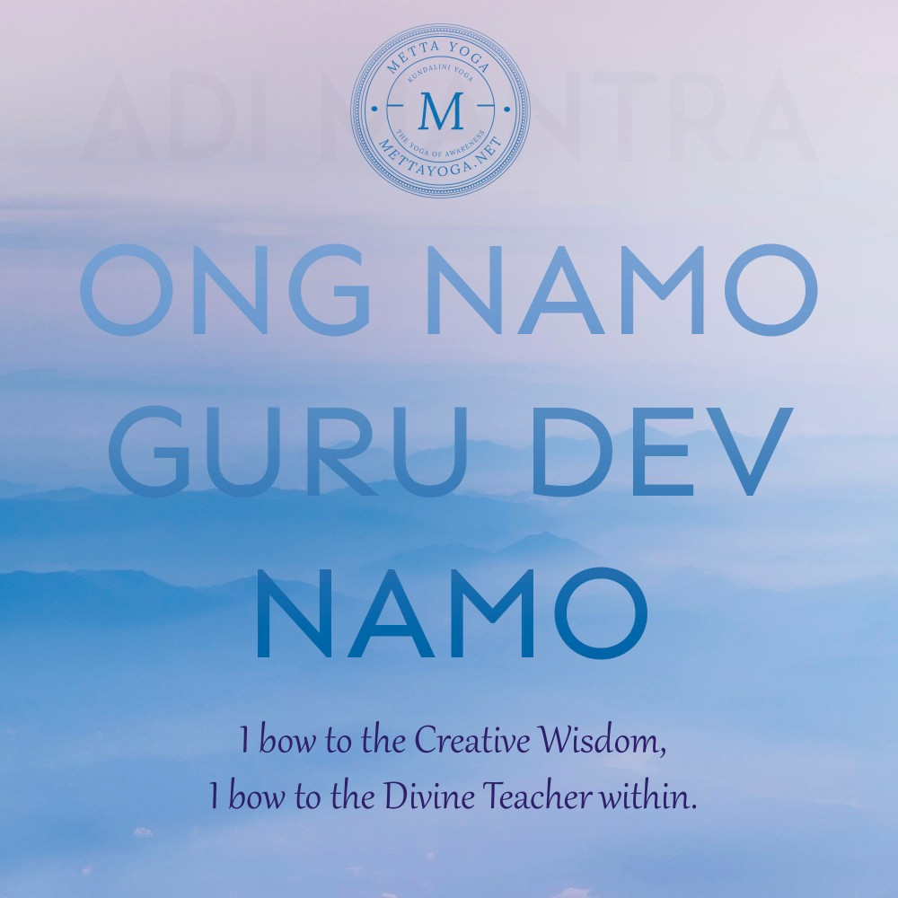 Adi Mantra, Tuning In, Kundalini Yoga, Metta Yoga, Tiaga Nihal Kaur, kundalini yoga teacher, meditation, kriya, kundalini, kundalini awakening, ong namo guru dev namo, creative wisdom, divine teacher, mettayoga.net