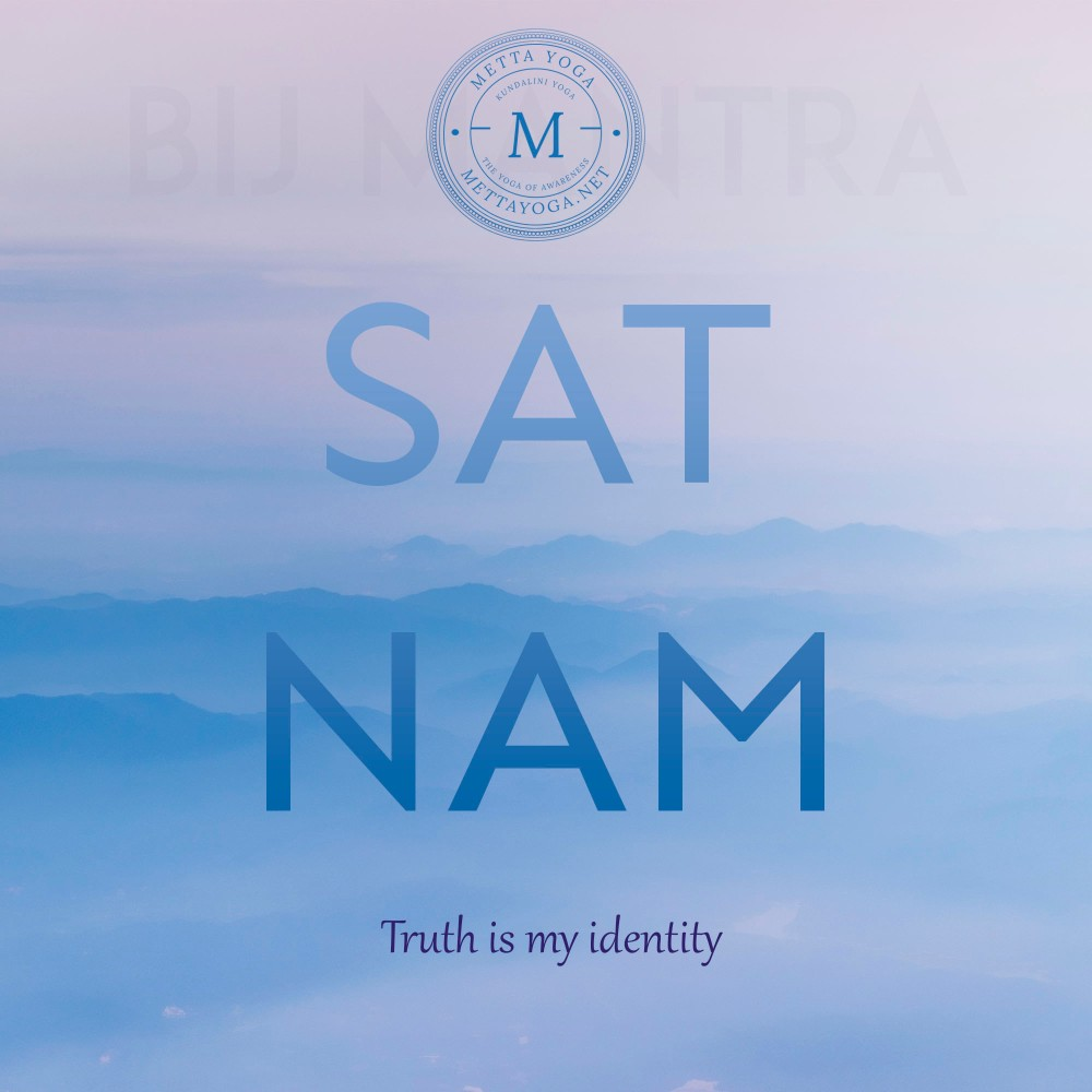 sat nam, bij mantra, truth is my identity, mettayoga.net, metta yoga, kundalini, kundalini yoga, kundalini awakening, mantra, chanting, tuning in, meditation, kriya,