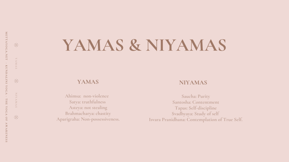 niyamas, yamas, eight limbs of yoga, patanjali, kundalini yoga, metta yoga, mettayoga.net, tiaga nihal kaur, ethics, moral principles, guidelines, rules, conduct, observances,